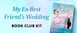 My Ex-Best Friend's Wedding Book Club Kit